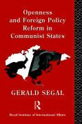 Openness and Foreign Policy Reform in Communist States - Segal, Gerald