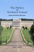 The Politics of Northern Ireland: Beyond the Belfast Agreement - Aughey, Arthur