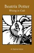 Beatrix Potter: Writing in Code (Children's Literature and Culture, 27, Band 27)