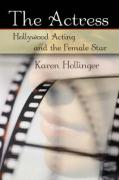 The Actress: Hollywood Acting and the Female Star