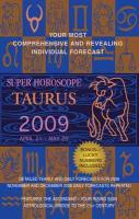 Super Horoscopes Taurus: April 21 - May 20