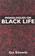 Monologues on Black Life - Edwards, Gus; Edwards