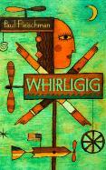 Whirligig - Fleischman, Paul
