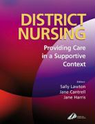 District Nursing: Providing Care in a Supportive Context - Lawton, Sally; Cantrell, Jane; Harris, Jane