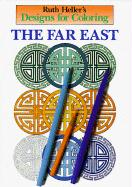 Designs for Coloring: The Far East - Heller, Ruth