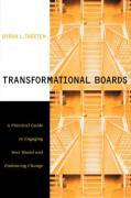 Transformational Boards: A Practical Guide to Engaging Your Board and Embracing Change - Tweeten; Tweeten, Byron