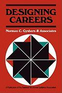 Designing Careers: Counseling to Enhance Education, Work, and Leisure - Gysbers; Gysbers, Norman C.