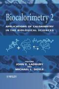 Biocalorimetry 2: Applications of Calorimetry in the Biological Sciences - Ladbury, John E.