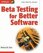 Beta Testing for Better Software - Fine, Michael R.; Fine, Lapavitsas