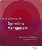 Core Concepts of Operations Management - Vonderembse, Mark A.; White, Gregory P.