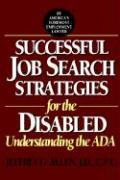 Successful Job Search Strategies for the Disabled: Understanding the ADA - Allen, Jeffrey G.; Allen, Richard