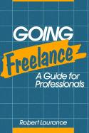 Going Freelance - Laurance, Robert