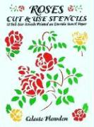 Roses Cut & Use Stencils: 53 Full-Size Stencils Printed on Durable Stencil Paper - Plowden, Celeste