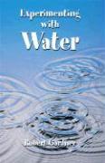Experimenting with Water - Gardner, Robert