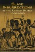 Slave Insurrections in the United States, 1800-1865 - Carroll, Joseph Cephas