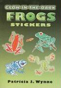 Glow-In-The-Dark Frogs Stickers [With Glow-In-The-Dark Stickers] - Wynne, Patricia J.