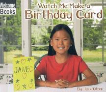 Watch Me Make a Birthday Card - Otten, Jack