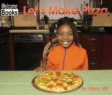 Let's Make Pizza - Hill, Mary