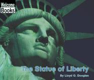 The Statue of Liberty - Douglas, Lloyd G.