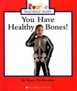 You Have Healthy Bones! - Derkazarian, Susan