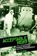 Acceptable Risk?: Making Decisions in a Toxic Enviorment - Clarke, Lee