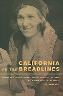 California on the Breadlines: Dorothea Lange, Paul Taylor, and the Making of a New Deal Narrative