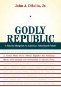 Godly Republic - Diiulio, John J. , Jr.