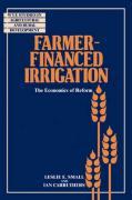 Farmer-Financed Irrigation: The Economics of Reform - Small, Leslie E.; Carruthers, Ian