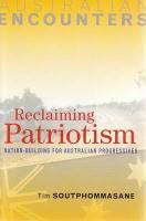Reclaiming Patriotism: Nation-Building for Australian Progressives - Soutphommasane, Tim