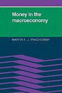 Money in the Macroeconomy - Prachowny, Martin F. J.