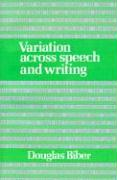 Variation Across Speech and Writing - Biber, Douglas