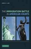 The Immigration Battle in American Courts - Law, Anna O.