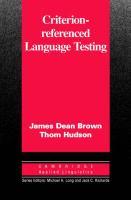 Criterion-Referenced Language Testing - Brown, James Dean; Hudson, Thom
