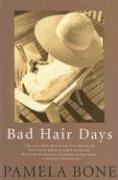 Bad Hair Days - Bone, Pamela