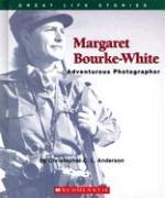 Margaret Bourke-White: Daring Photographer (Great Life Stories)