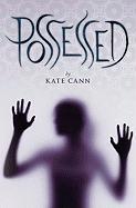 Possessed - Cann, Kate
