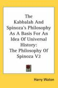 The Kabbalah and Spinoza's Philosophy as a Basis for an Idea of Universal History: The Philosophy of Spinoza V2 - Waton, Harry