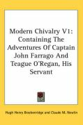 Modern Chivalry V1: Containing the Adventures of Captain John Farrago and Teague O'Regan, His Servant - Brackenridge, Hugh Henry