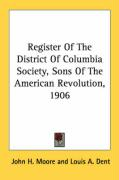 Register of the District of Columbia Society, Sons of the American Revolution, 1906