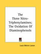 The Three Nitro-Triphenylamines; The Oxidation of Diaminophenols - Larsen, Louis Melvin