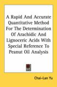 A Rapid and Accurate Quantitative Method for the Determination of Arachidic and Lignoceric Acids with Special Reference to Peanut Oil Analysis - Yu, Chai-Lan