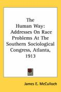 The Human Way: Addresses on Race Problems at the Southern Sociological Congress, Atlanta, 1913