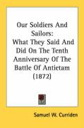 Our Soldiers and Sailors: What They Said and Did on the Tenth Anniversary of the Battle of Antietam (1872) - Curriden, Samuel W.