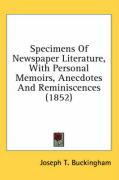 Specimens of Newspaper Literature, with Personal Memoirs, Anecdotes and Reminiscences (1852) - Buckingham, Joseph Tinker