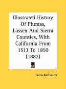 Illustrated History of Plumas, Lassen and Sierra Counties, with California from 1513 to 1850 (1882) - Fariss and Smith, And Smith