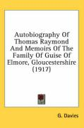 Autobiography of Thomas Raymond and Memoirs of the Family of Guise of Elmore, Gloucestershire (1917)