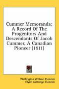 Cummer Memoranda: A Record of the Progenitors and Descendants of Jacob Cummer, a Canadian Pioneer (1911) - Cummer, Wellington Willson; Cummer, Clyde Lottridge