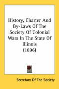 History, Charter and By-Laws of the Society of Colonial Wars in the State of Illinois (1896)