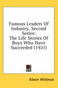 Famous Leaders of Industry, Second Series: The Life Stories of Boys Who Have Succeeded (1921) - Wildman, Edwin