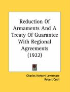 Reduction of Armaments and a Treaty of Guarantee with Regional Agreements (1922) - Levermore, Charles Herbert; Cecil, Robert